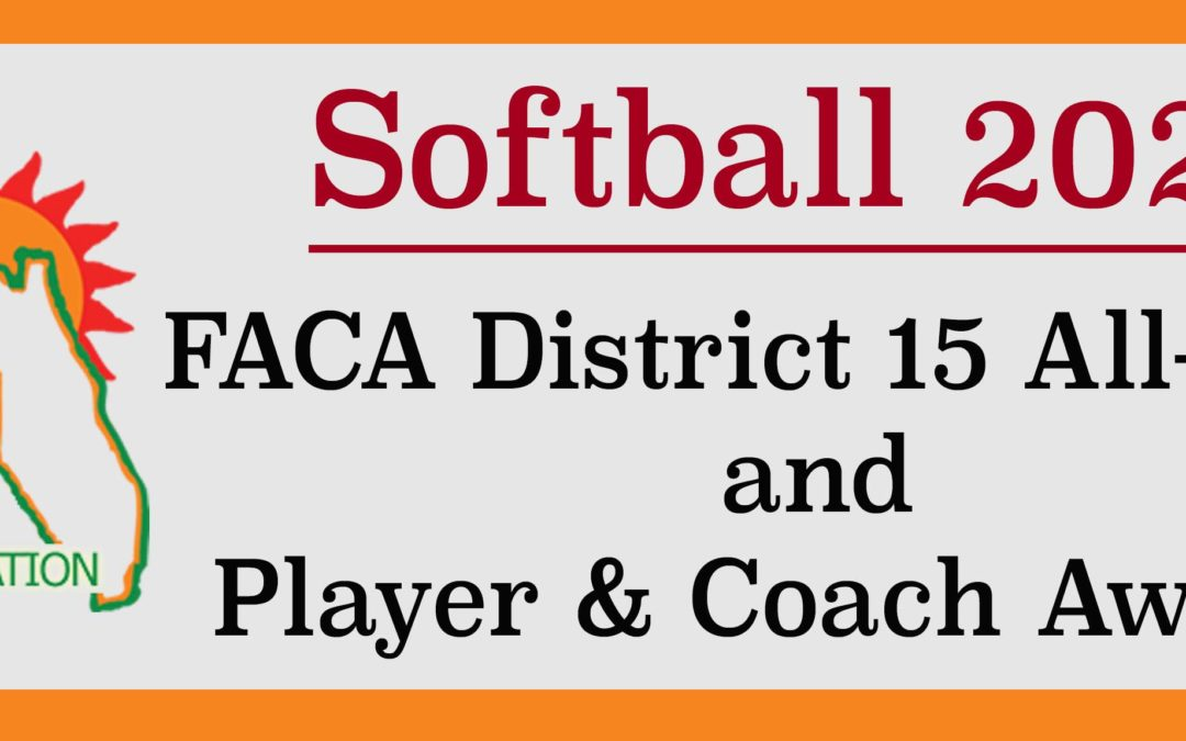 The 2020 FACA Softball District 15 All-Stars and Honors list