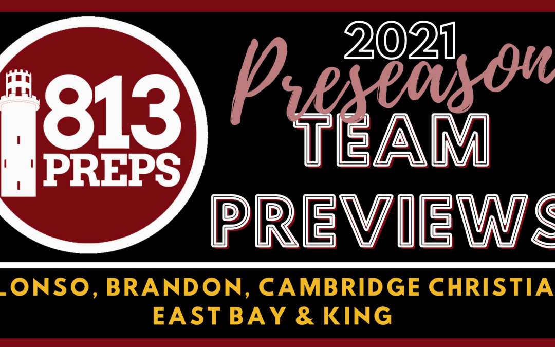 2021 Preseason Team Preview: Alonso, Brandon, Cambridge Christian, East Bay & King