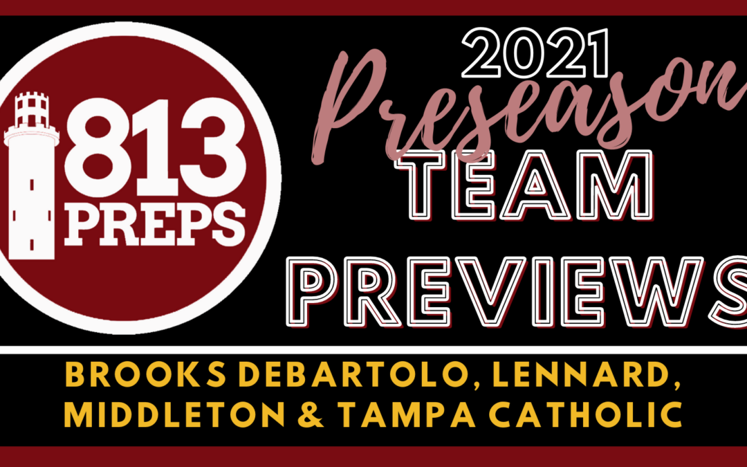 2021 Preseason Team Preview: Brooks DeBartolo, Lennard, Middleton & Tampa Catholic