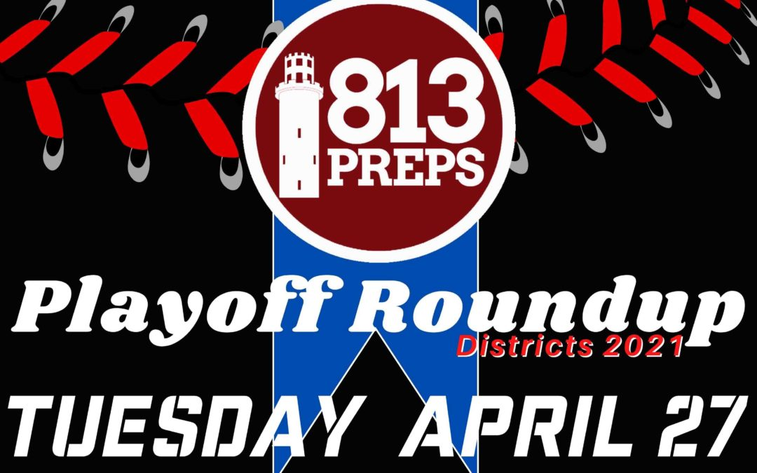 District Playoff Roundup for 4/27/21 – Quarter & Semifinals