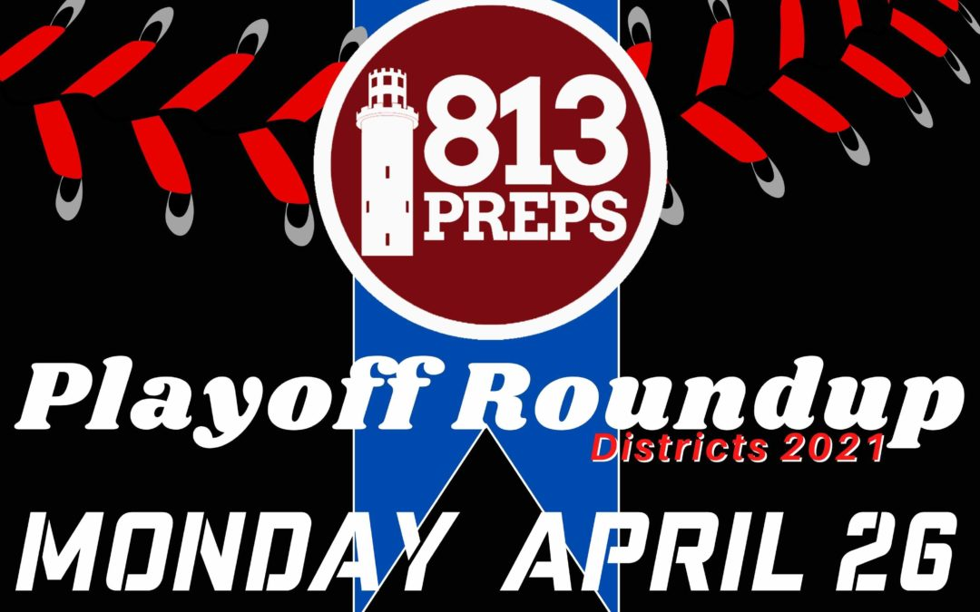 District Playoff Roundup for 4/26/21 – Play-ins & Quarterfinals